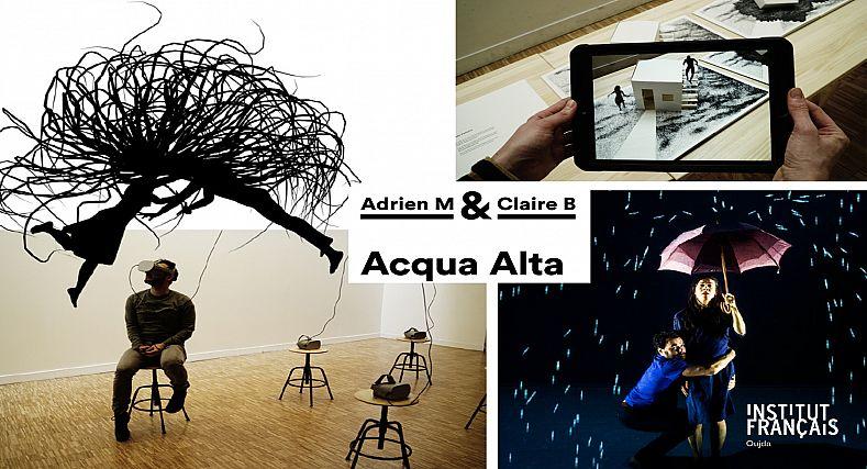 ACQUA ALTA:  UNE EXPOSITION DE LA CIE ADRIAN.M ET CLAIRE.B  A L'INSTITUT FRANÇAIS D'OUJDA